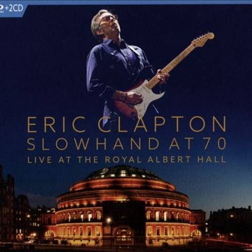 Eric Clapton Slowhand At 70 Live At The Royal Albert