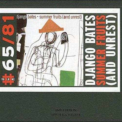 Django Bates - Summer Fruits (And Unrest)