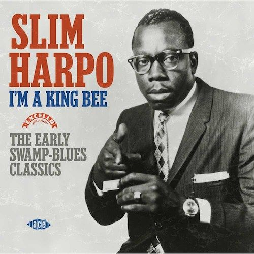 Slim Harpo I M A King Bee The Early Swamp Blues