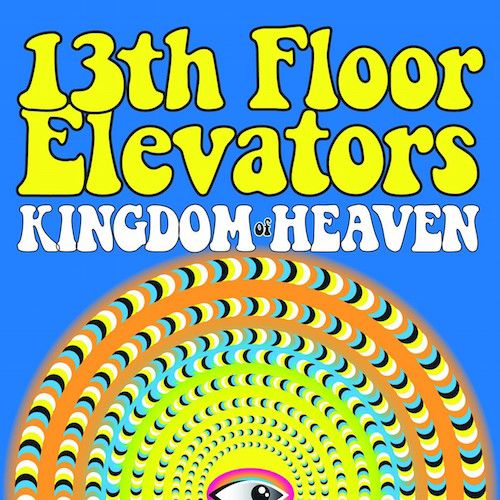 13th floor elevators kingdom of heaven cd amoeba music for 13 th floor elevators