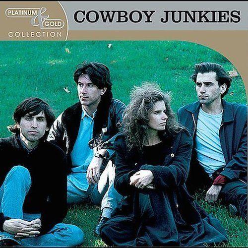 Cowboy Junkies Platinum Amp Gold Collection Cd Amoeba