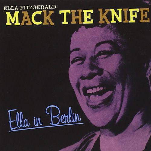 Ella Fitzgerald Mack The Knife Ella In Berlin Bonus