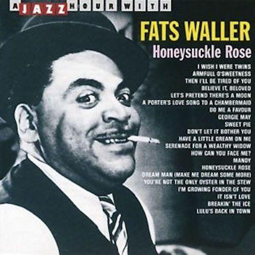 Fats Waller - Honeysuckle Rose (CD) - Amoeba Music Fats Waller Songs