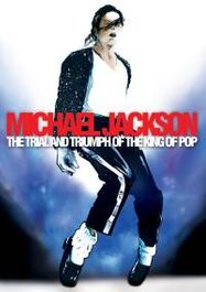Michael Jackson - The Trial and Triumph of the King of Pop (DVD)