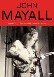 John Mayall - Sweet Little Angel: Paris 1970 (DVD)