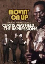 Movin' On Up: The Music And Message Of Curtis Mayfield & The Impressions (DVD)