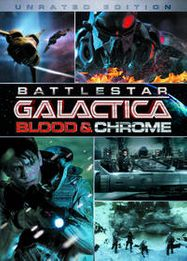 Battlestar Galactica: Blood & Chrome (DVD)