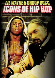 Icons Of Hip Hop: Lil Wayne & Snoop Dogg (DVD)