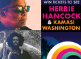 Win a Pair of Tickets to See Herbie Hancock & Kamasi Washington