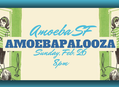 Amoebapalooza San Francisco Sunday, February 26