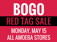 BOGO Red Tag Sale at Our Stores Monday, May 15