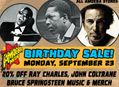 Ray Charles, Bruce Springsteen & John Coltrane Birthday Sales at Our Stores September 23