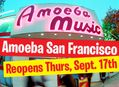 Amoeba SF Reopens Sept 17
