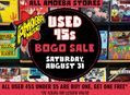 Used 45s BOGO Sale at Our Stores Saturday, August 31