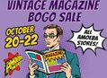 Vintage Magazine BOGO Sale at Our Stores October 20-22