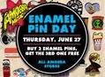 Enamel Pin Day at Our Stores Thursday, June 27