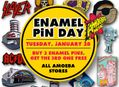 Enamel Pin Day at Our Stores Tuesday, January 28