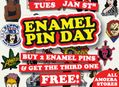 Enamel Pin Day at Our Stores Tuesday, January 1