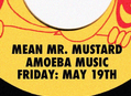 Rotations DJ Set with Mean Mr. Mustard at Amoeba Hollywood Friday, May 19