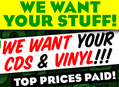 We Want Your Used CDs and Vinyl