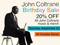 20% Off All John Coltrane Music & Merch at Our Stores Sept 23