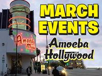 March Events at Amoeba Hollywood