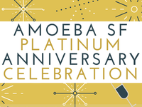 Amoeba San Francisco Platinum Anniversary Celebration Nov. 17-Nov. 18