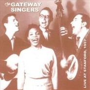 The Gateway Singers, Live At Stanford, 1957 (CD)