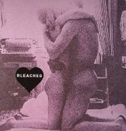 "Bleached, Think Of You / You Take Time (7"")"