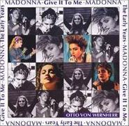 Madonna, The Early Years Madonna: Give It To Me (CD)