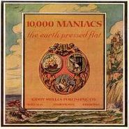 10,000 Maniacs, The Earth Pressed Flat (CD)