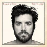 Bob Schneider, Burden Of Proof (CD)