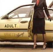 ADULT., Anxiety Always (CD)