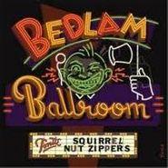 Squirrel Nut Zippers, Bedlam Ballroom (CD)