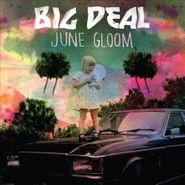 Big Deal, June Gloom (LP)