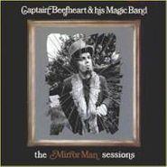 Captain Beefheart & His Magic Band, The Mirror Man Sessions (CD)