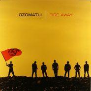 Ozomatli, Fire Away (LP)