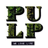 Pulp, We Love Life (CD)