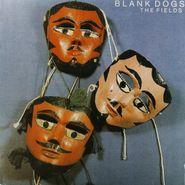 Blank Dogs, The Fields (LP)