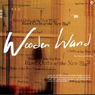 Wooden Wand, Blood Oaths Of The New Blues (LP)