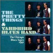 The Pretty Things, The Pretty Things & Yardbird Blues Band: The Chicago Blues Tapes 1991(CD)