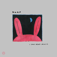 Dump, I Can Hear Music (CD)