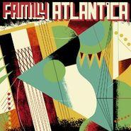 Family Atlantica, Family Atlantica (LP)