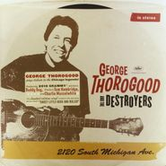 George Thorogood & The Destroyers, 2120 South Michigan Avenue (LP)