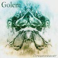 Golem, Dreamweaver (CD)