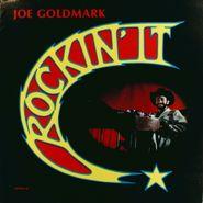 Joe Goldmark, Rockin' It