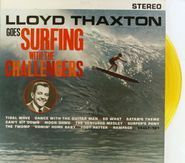 The Challengers, Lloyd Thaxton Goes Surfing with the Challengers [Yellow Vinyl] (LP)