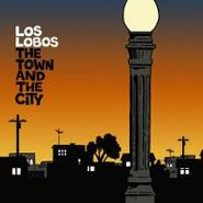 Los Lobos, The Town And The City (CD)