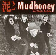 """Mudhoney, You Stupid Asshole / Knife Manual (7"""")"""