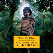 Nick Drake, Way To Blue: An Introduction To Nick Drake (CD)